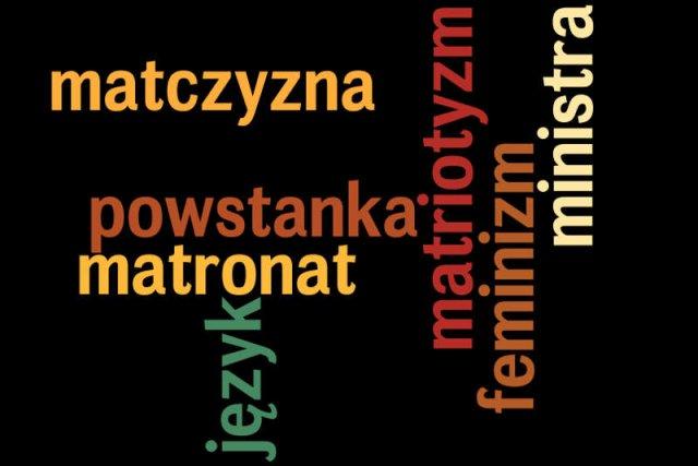 """Matrotyzm, powstanka, matronat, matczyzna. Język feministek i """"kobiece"""" wyrazy to fanaberia? Na pewno nie"""