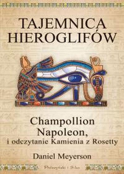 """""""Tajemnica hieroglifów"""" - najnowsza książka Daniela Meyersona."""