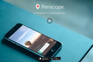 Kilka sposób na to jak korzystac z Periscope