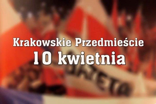PiS zachęca Polaków, by 10 kwietnia przyszli na Krakowskie Przedmieście